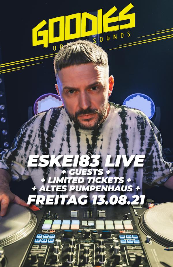 Flyer GOODIES • ESKEI83 & friends live!